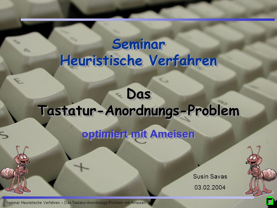 Seminar Heuristische Verfahren Das Tastatur-Anordnungs-Problem
