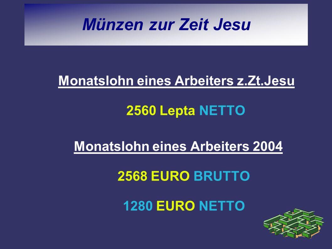 Monatslohn eines Arbeiters z.Zt.Jesu 2560 Lepta NETTO