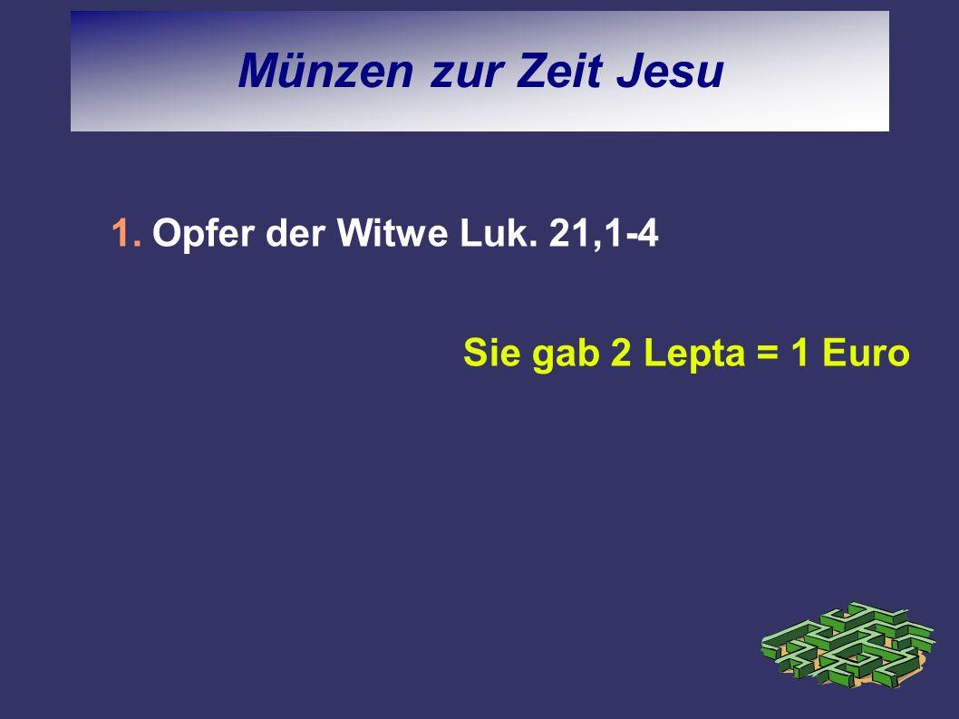 Münzen zur Zeit Jesu Opfer der Witwe Luk. 21,1-4