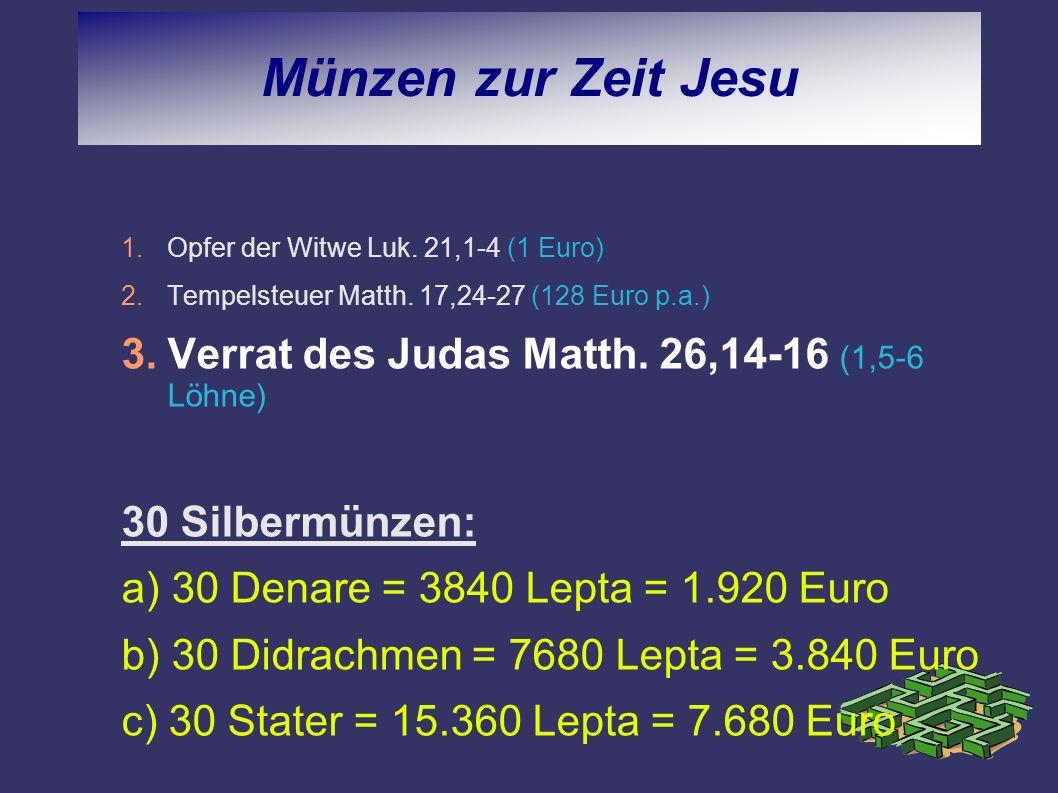Münzen zur Zeit Jesu Verrat des Judas Matth. 26,14-16 (1,5-6 Löhne)