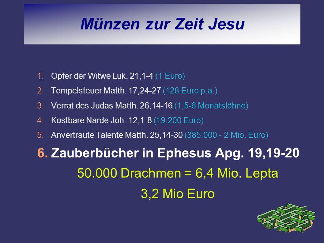 Münzen zur Zeit Jesu Zauberbücher in Ephesus Apg. 19,19-20
