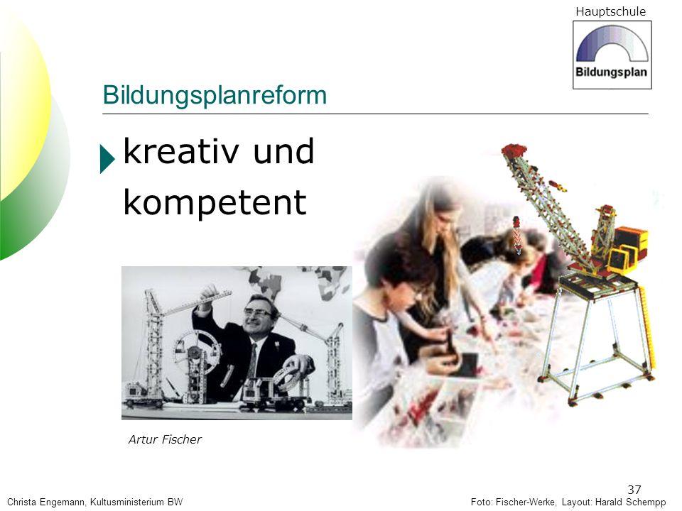 kreativ und kompetent Bildungsplanreform Artur Fischer