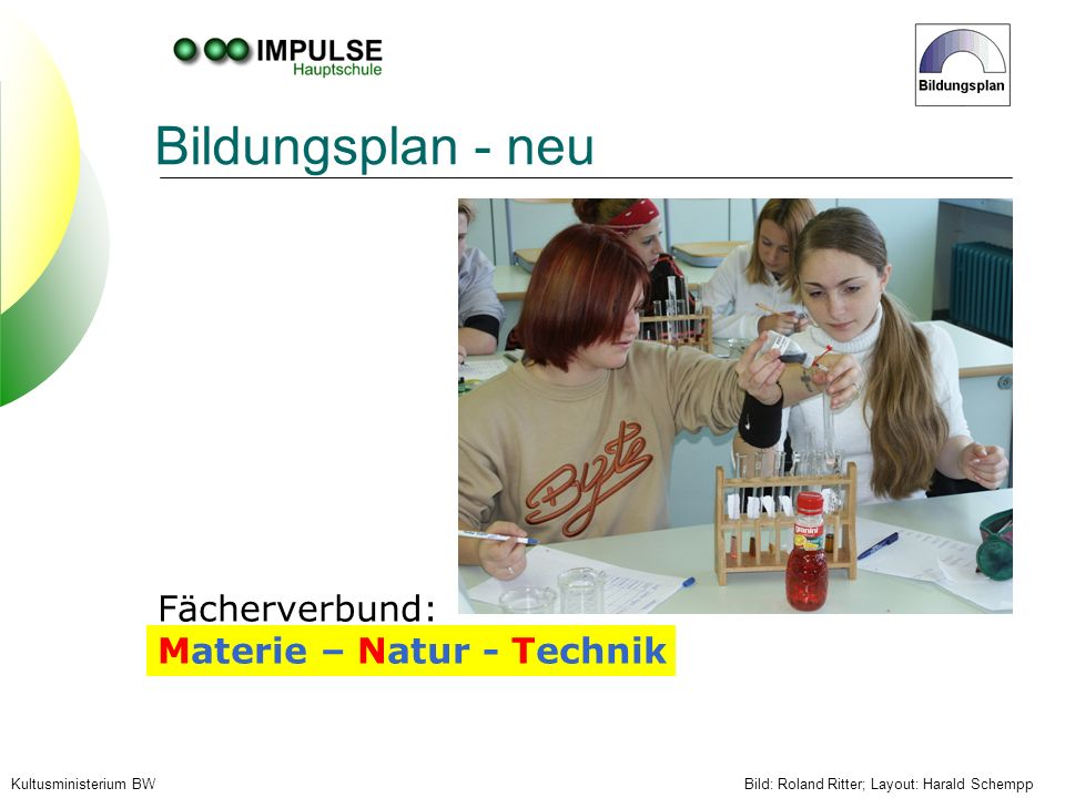 Bildungsplan - neu Fächerverbund: Materie – Natur - Technik