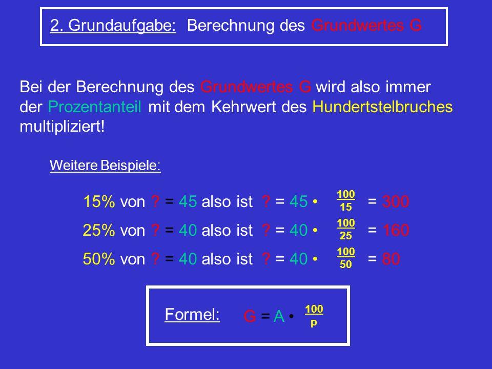 2. Grundaufgabe: Berechnung des Grundwertes G