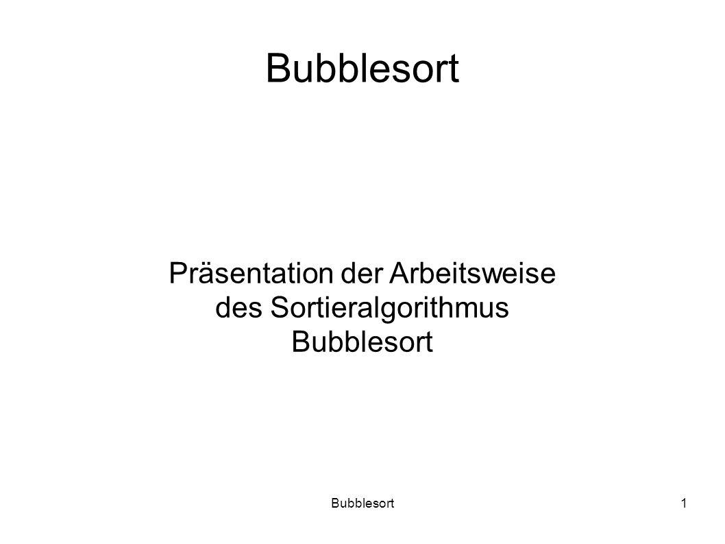 Bubblesort Präsentation der Arbeitsweise des Sortieralgorithmus