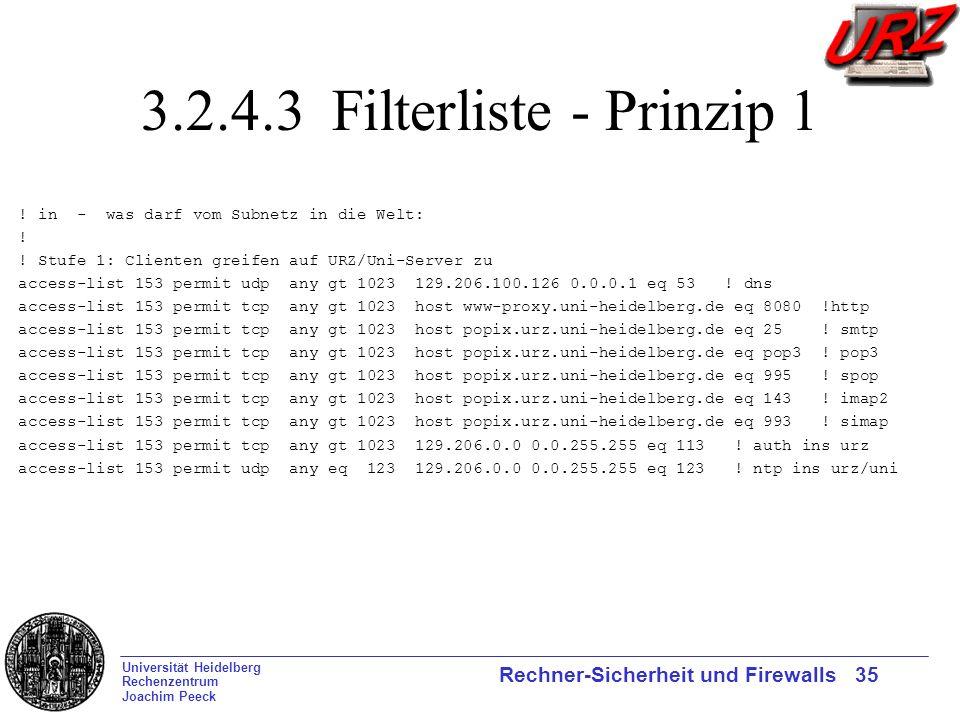 3.2.4.3 Filterliste - Prinzip 1 ! in - was darf vom Subnetz in die Welt: ! ! Stufe 1: Clienten greifen auf URZ/Uni-Server zu.