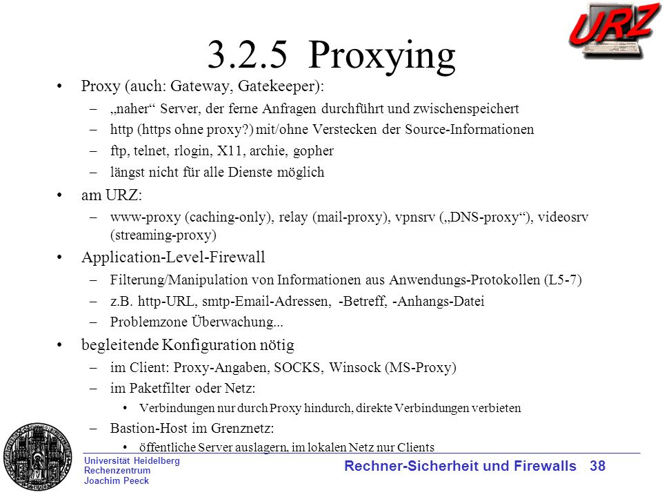 3.2.5 Proxying Proxy (auch: Gateway, Gatekeeper): am URZ:
