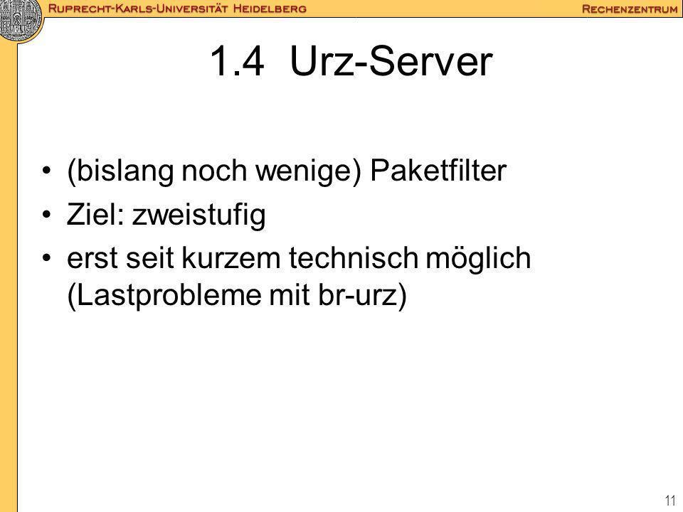 1.4 Urz-Server (bislang noch wenige) Paketfilter Ziel: zweistufig
