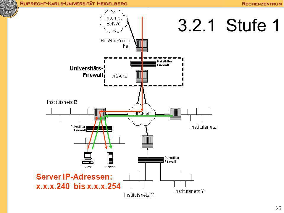 3.2.1 Stufe 1 Server IP-Adressen: x.x.x.240 bis x.x.x.254