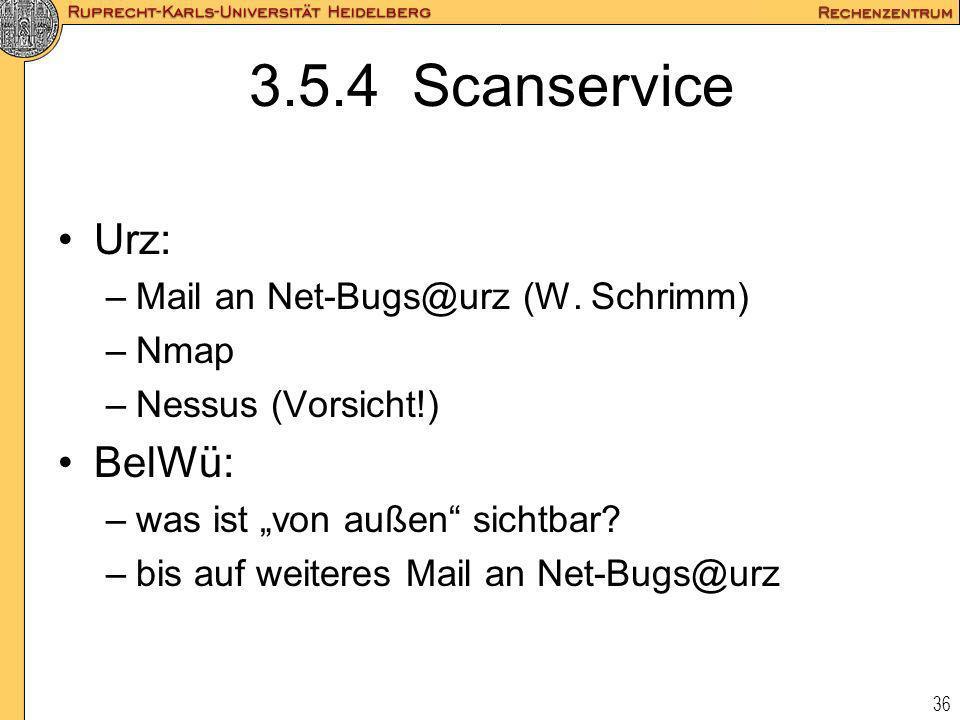 3.5.4 Scanservice Urz: BelWü: Mail an Net-Bugs@urz (W. Schrimm) Nmap