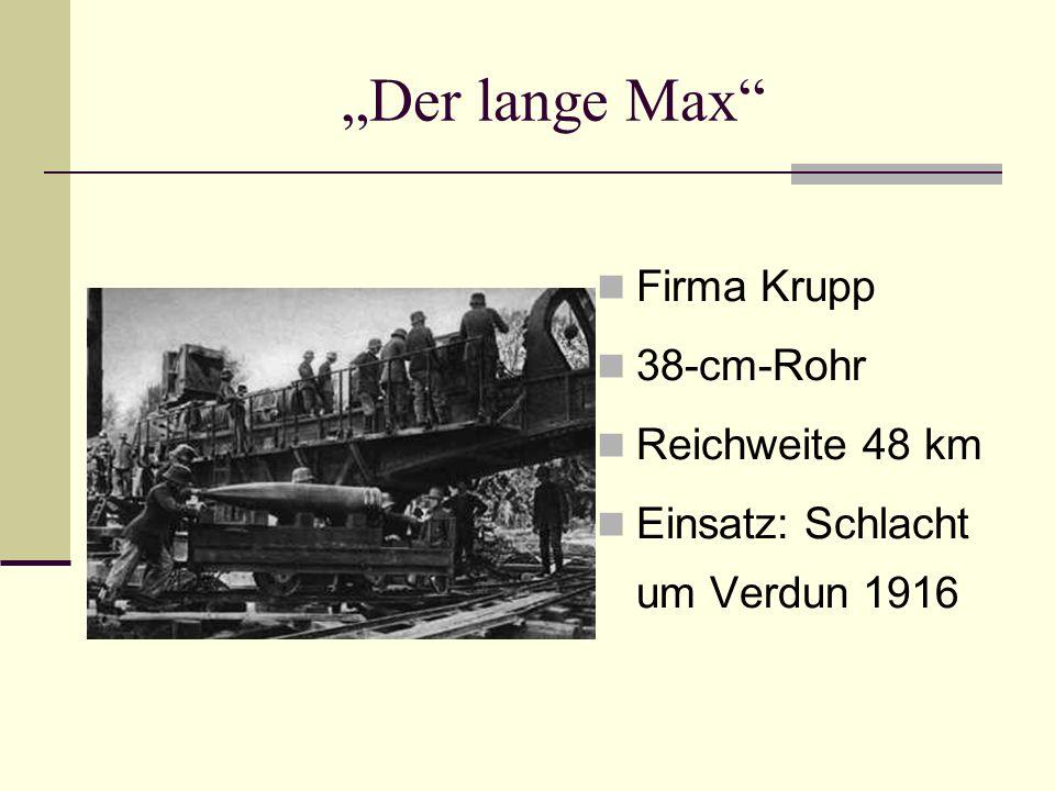 """""""Der lange Max Firma Krupp 38-cm-Rohr Reichweite 48 km"""