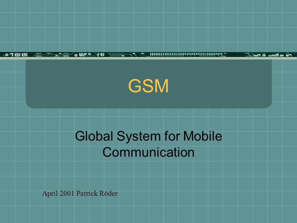Global System for Mobile Communication