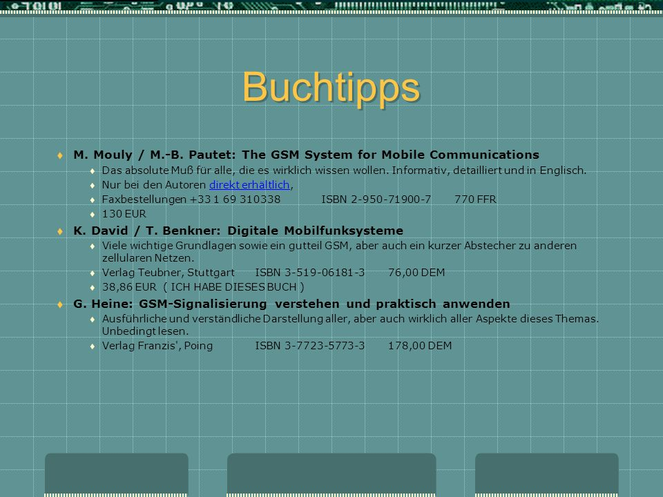 BuchtippsM. Mouly / M.-B. Pautet: The GSM System for Mobile Communications.