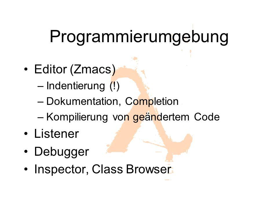 Programmierumgebung Editor (Zmacs) Listener Debugger