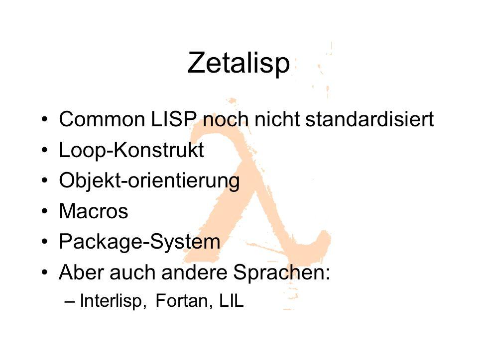 Zetalisp Common LISP noch nicht standardisiert Loop-Konstrukt