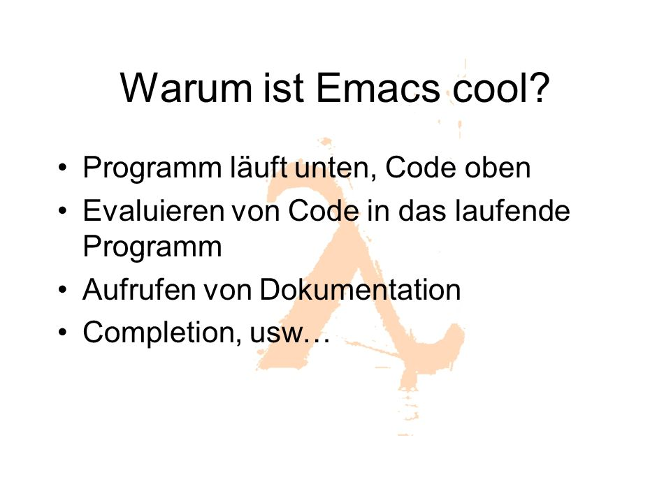 Warum ist Emacs cool Programm läuft unten, Code oben
