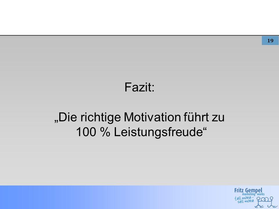 """""""Die richtige Motivation führt zu"""