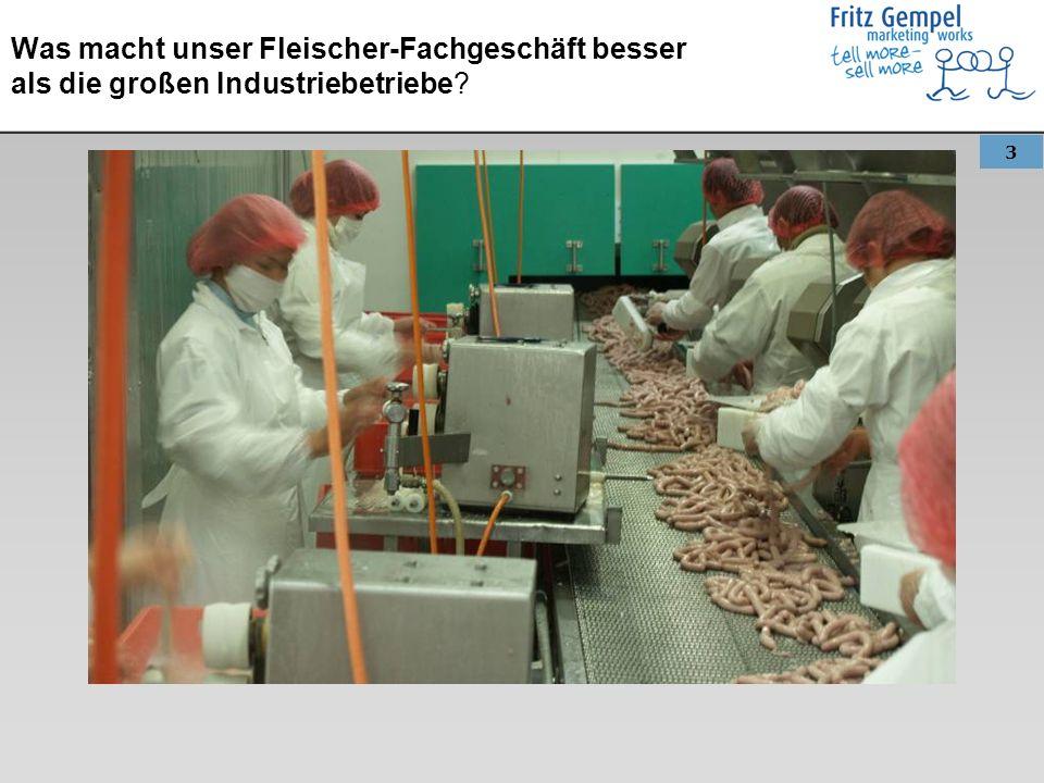 Was macht unser Fleischer-Fachgeschäft besser als die großen Industriebetriebe