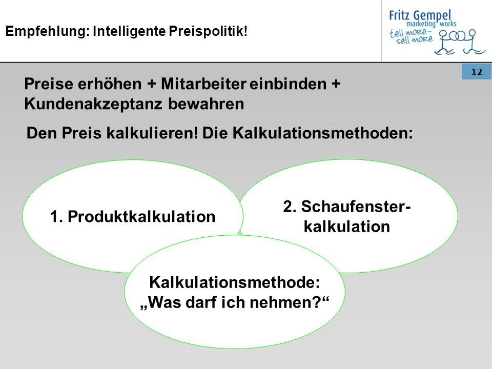 Empfehlung: Intelligente Preispolitik!