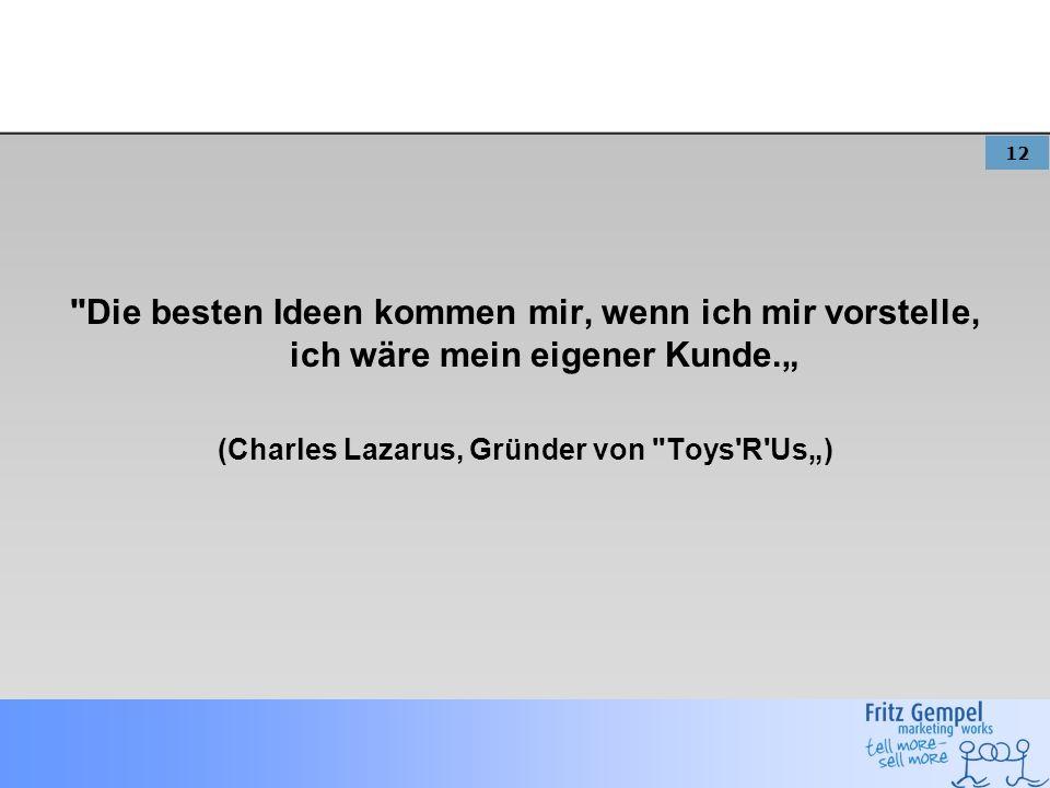 """(Charles Lazarus, Gründer von Toys R Us"""")"""