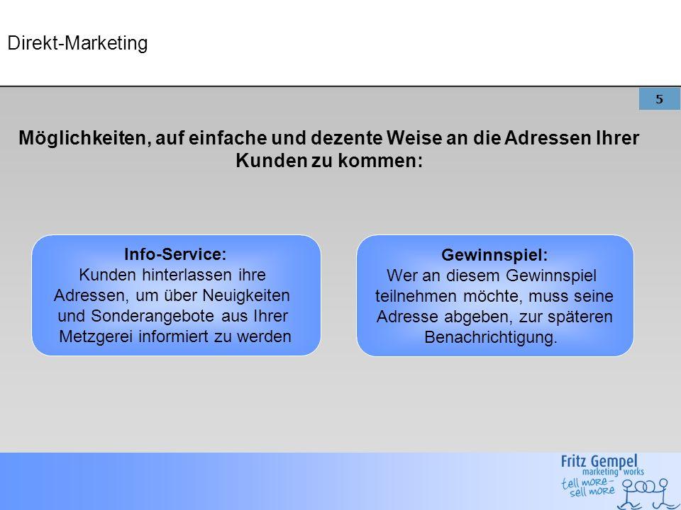 Direkt-Marketing Möglichkeiten, auf einfache und dezente Weise an die Adressen Ihrer Kunden zu kommen: