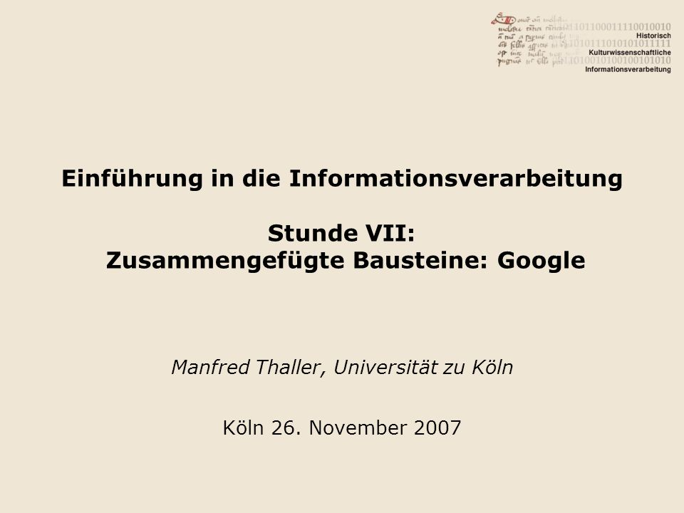 Manfred Thaller, Universität zu Köln Köln 26. November 2007