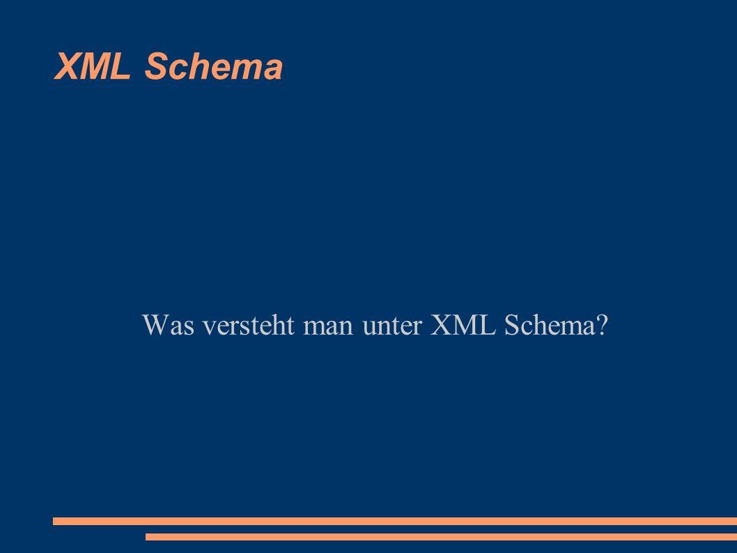 Was versteht man unter XML Schema