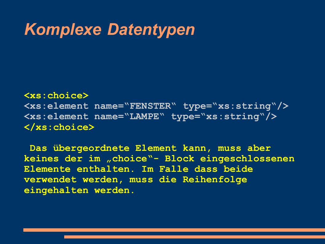 Komplexe Datentypen <xs:choice>