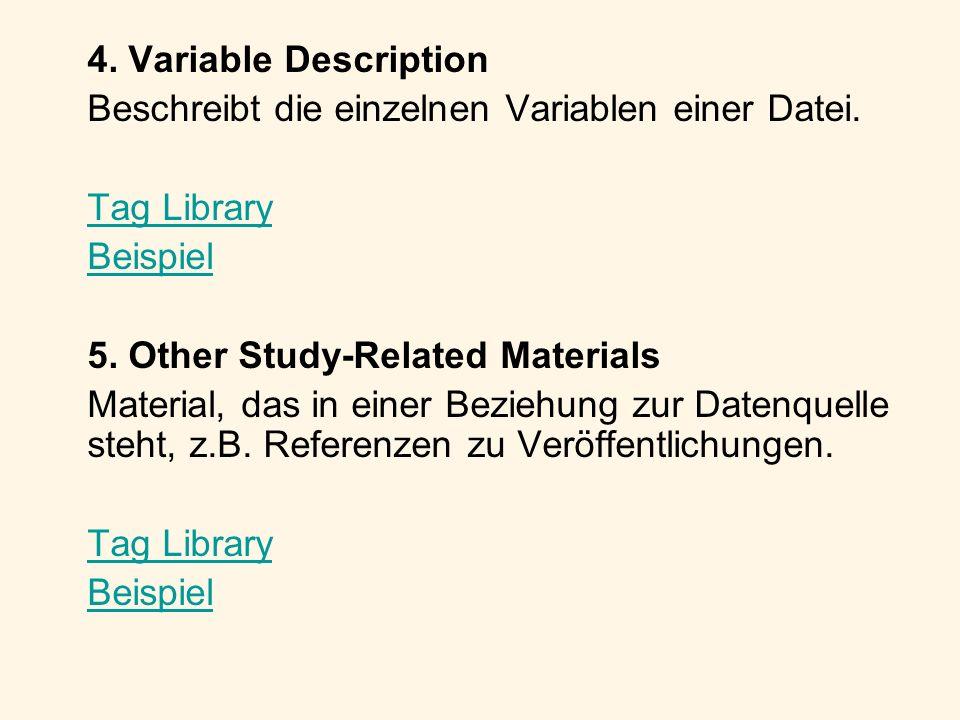 4. Variable DescriptionBeschreibt die einzelnen Variablen einer Datei. Tag Library. Beispiel. 5. Other Study-Related Materials.