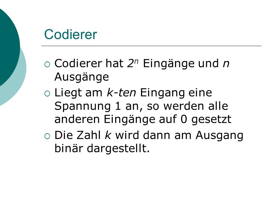 Codierer Codierer hat 2n Eingänge und n Ausgänge