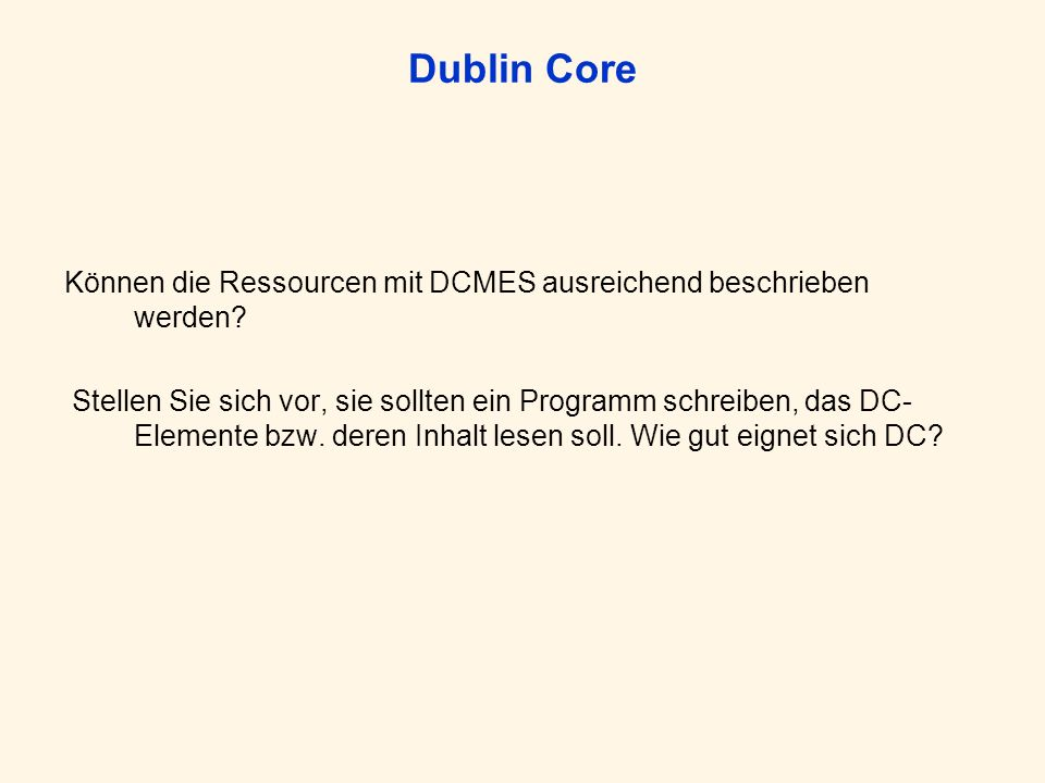 Dublin Core Können die Ressourcen mit DCMES ausreichend beschrieben werden