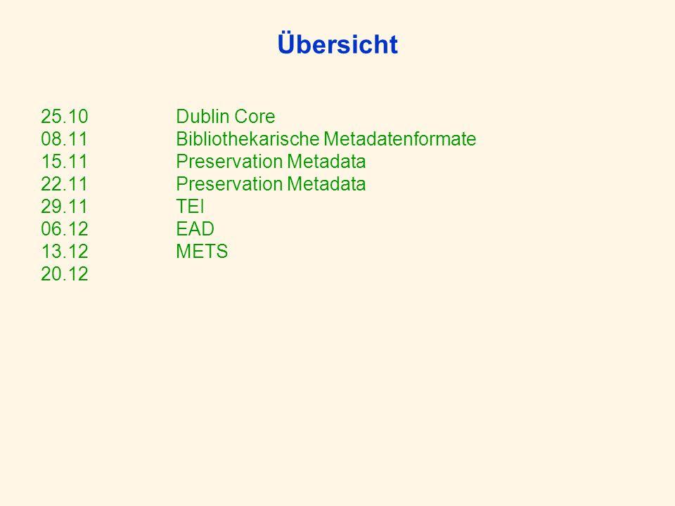 Übersicht 25.10 Dublin Core 08.11 Bibliothekarische Metadatenformate