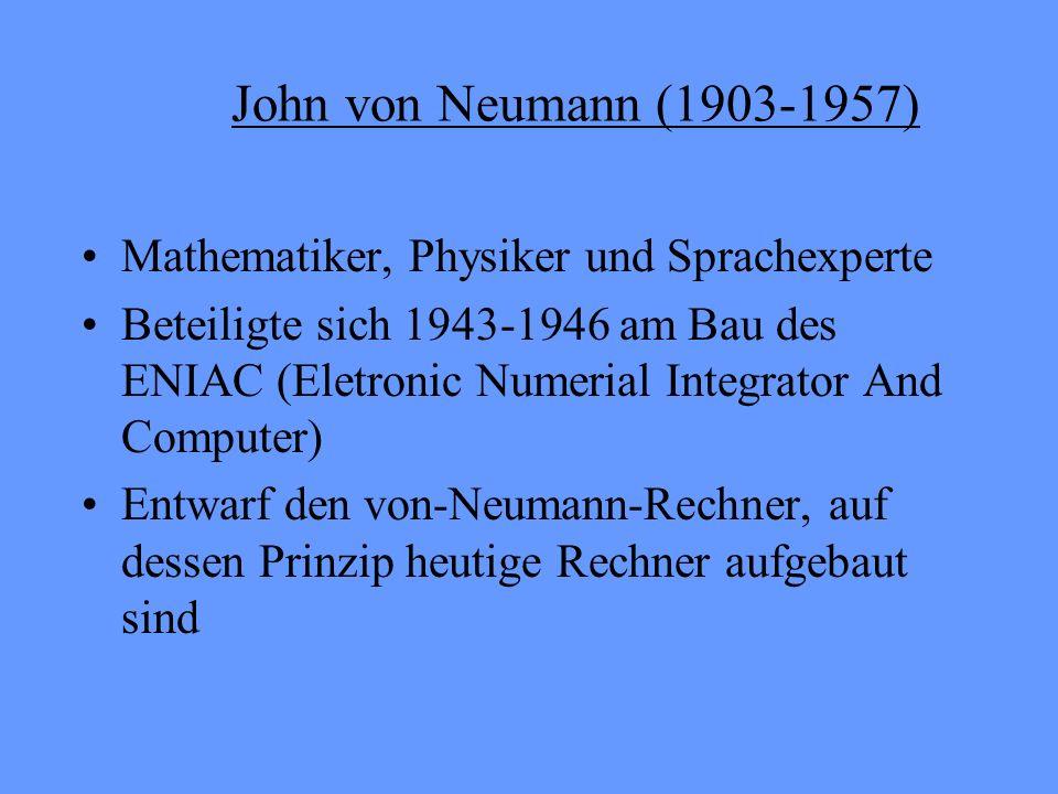 John von Neumann (1903-1957) Mathematiker, Physiker und Sprachexperte