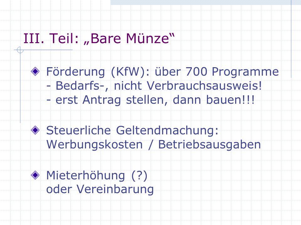"""III. Teil: """"Bare Münze Förderung (KfW): über 700 Programme - Bedarfs-, nicht Verbrauchsausweis! - erst Antrag stellen, dann bauen!!!"""