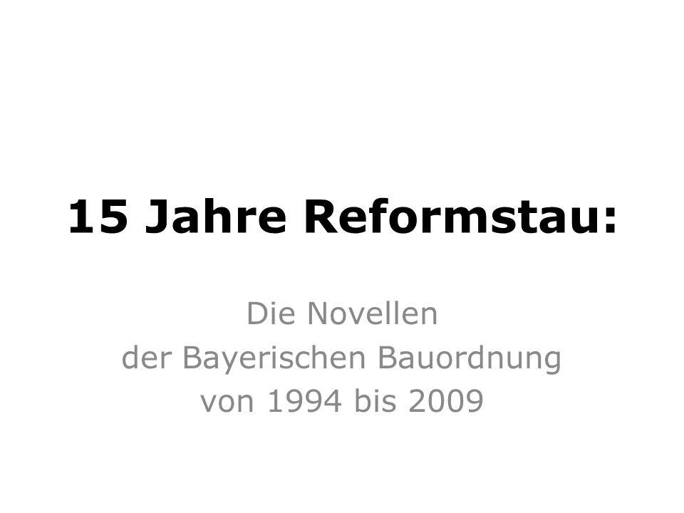 Die Novellen der Bayerischen Bauordnung von 1994 bis 2009