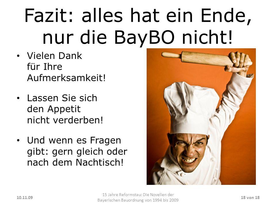 Fazit: alles hat ein Ende, nur die BayBO nicht!