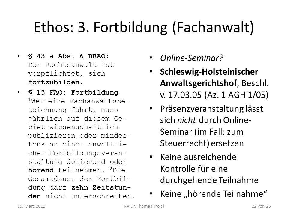 Ethos: 3. Fortbildung (Fachanwalt)
