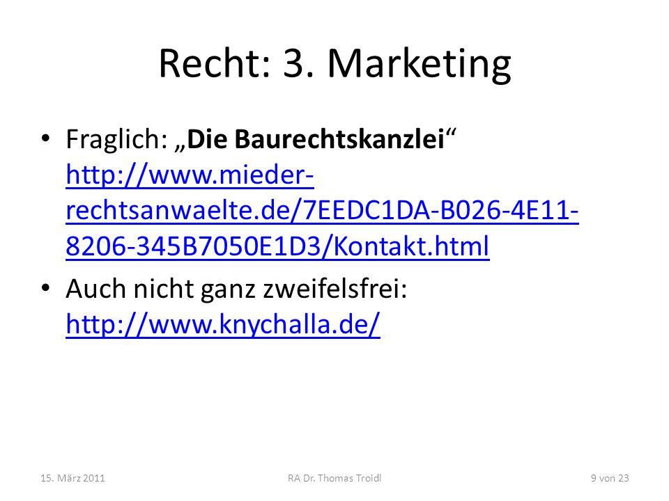 """Recht: 3. Marketing Fraglich: """"Die Baurechtskanzlei http://www.mieder-rechtsanwaelte.de/7EEDC1DA-B026-4E11-8206-345B7050E1D3/Kontakt.html."""