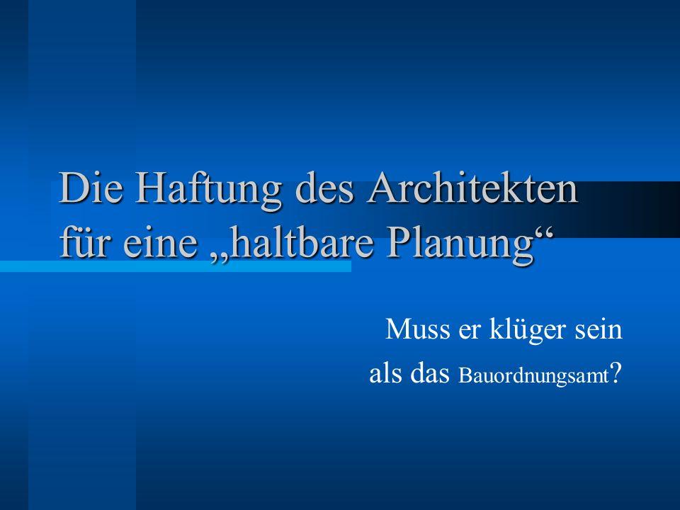 """Die Haftung des Architekten für eine """"haltbare Planung"""