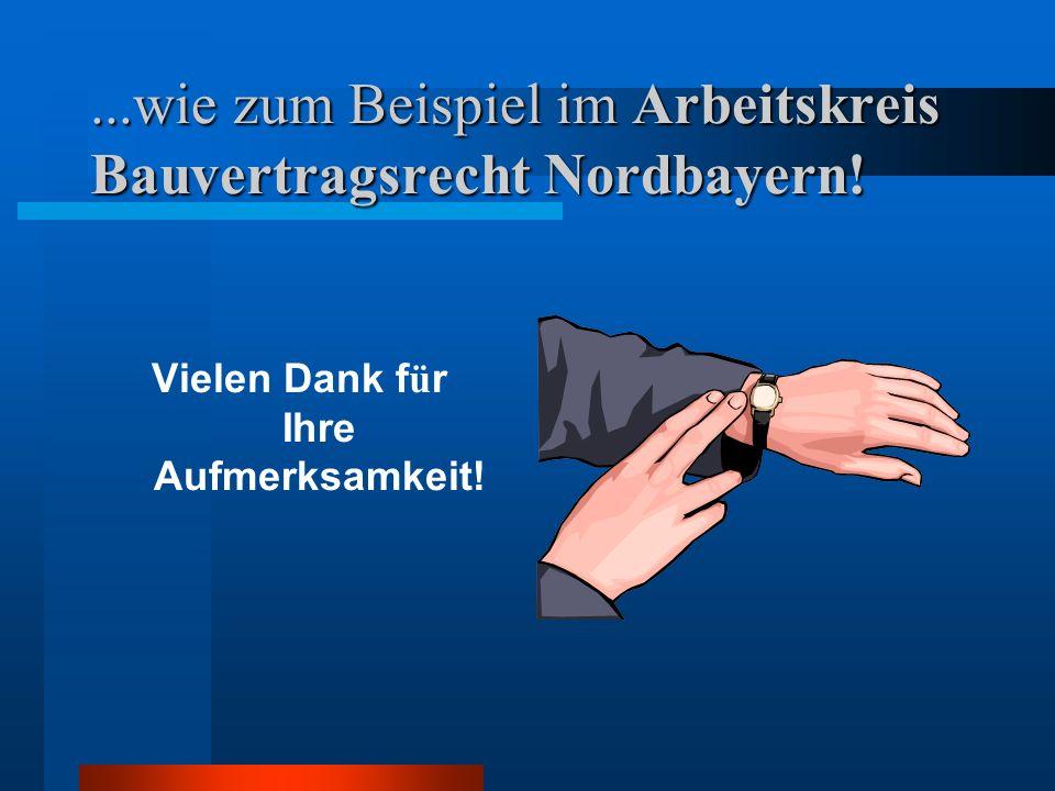 ...wie zum Beispiel im Arbeitskreis Bauvertragsrecht Nordbayern!