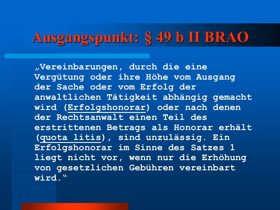 Ausgangspunkt: § 49 b II BRAO