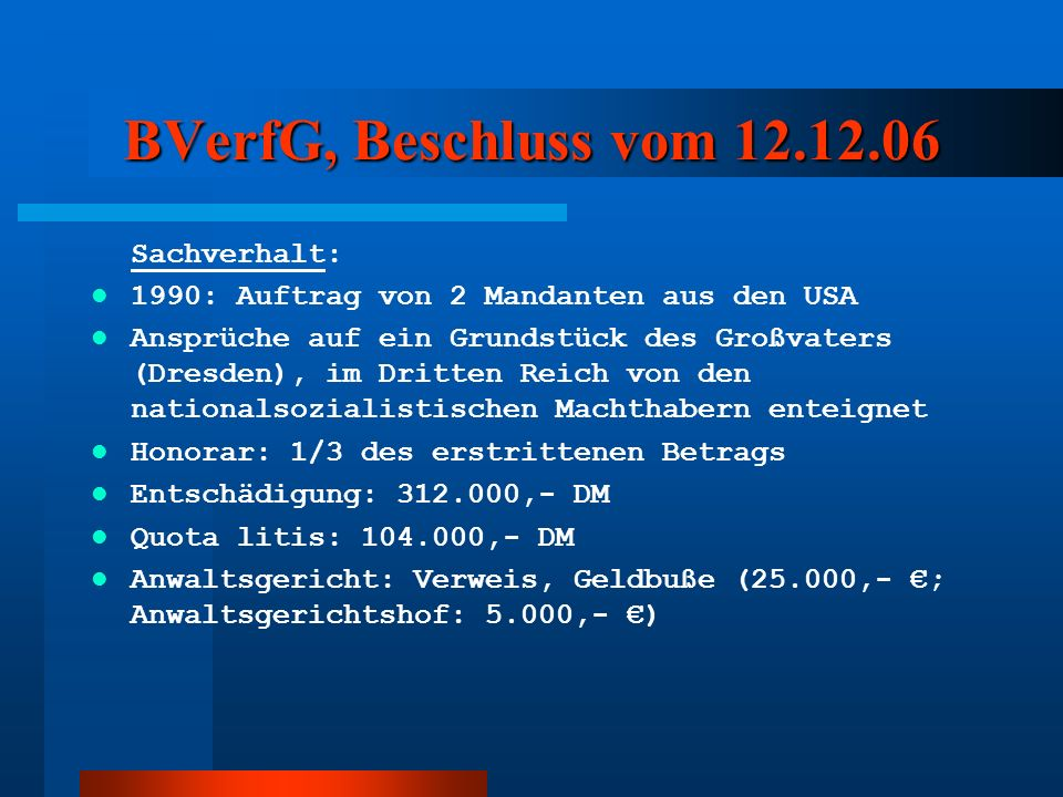 BVerfG, Beschluss vom 12.12.06 Sachverhalt: