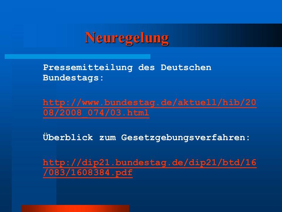 Neuregelung Pressemitteilung des Deutschen Bundestags: