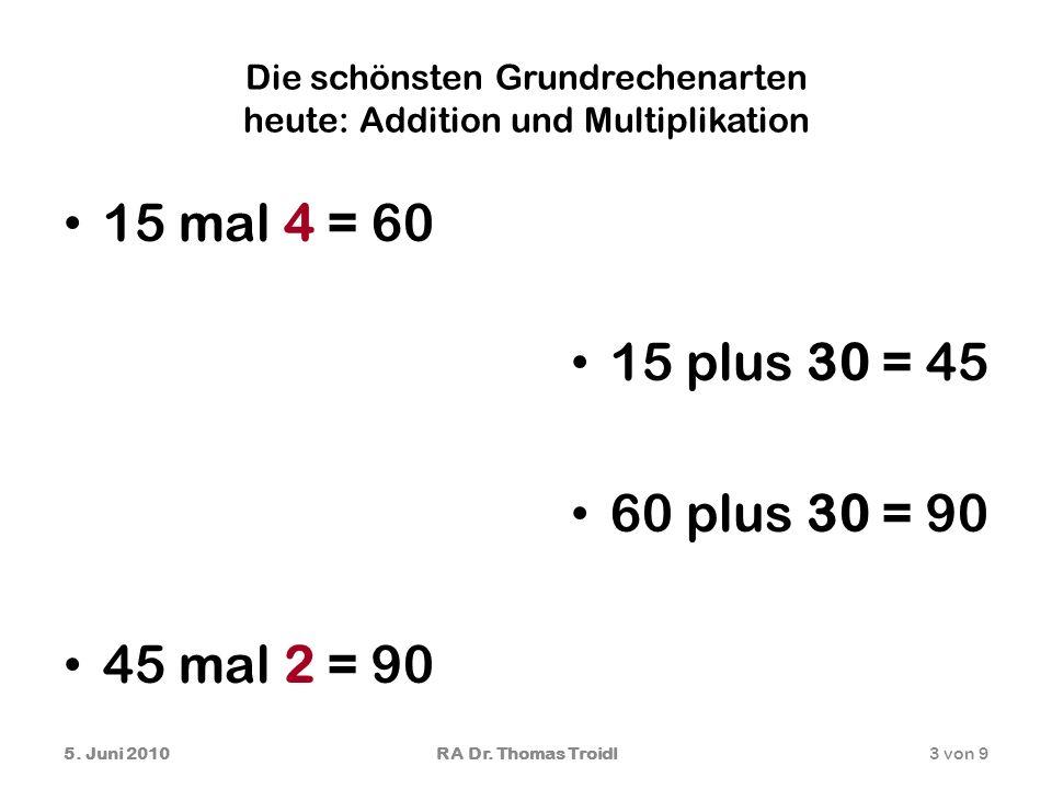 Die schönsten Grundrechenarten heute: Addition und Multiplikation