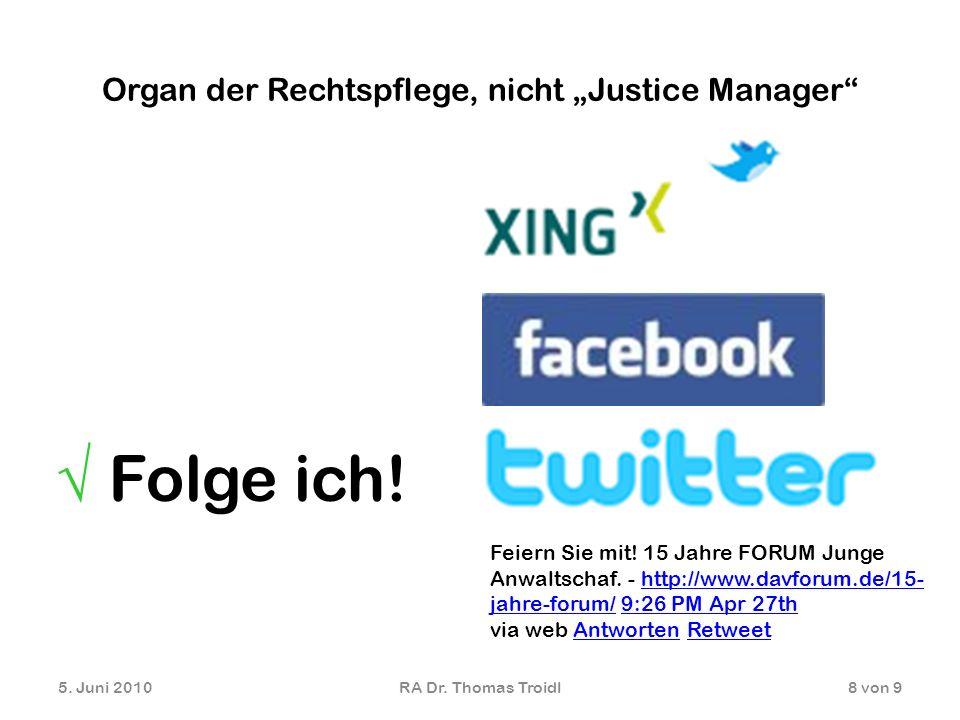 """Organ der Rechtspflege, nicht """"Justice Manager"""