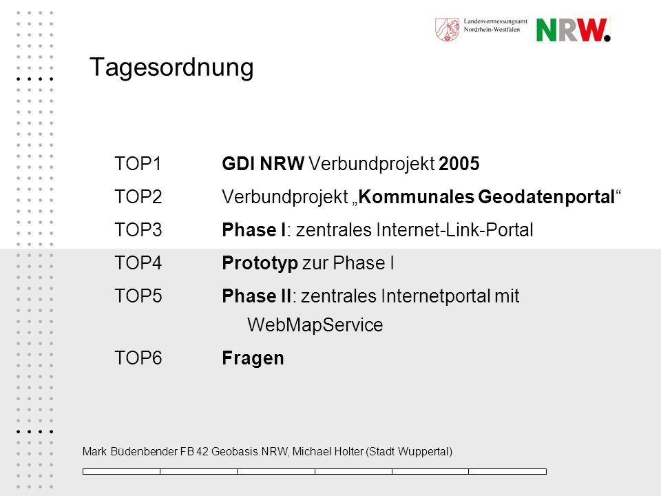 Tagesordnung TOP1 GDI NRW Verbundprojekt 2005