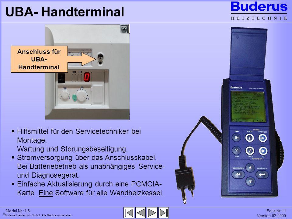 UBA- HandterminalAnschluss für UBA- Handterminal. Hilfsmittel für den Servicetechniker bei Montage, Wartung und Störungsbeseitigung.