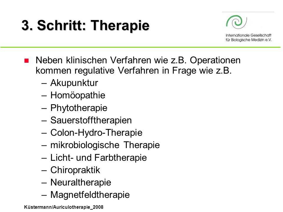 3. Schritt: Therapie Neben klinischen Verfahren wie z.B. Operationen kommen regulative Verfahren in Frage wie z.B.