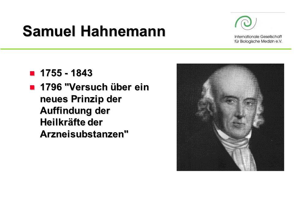 Samuel Hahnemann 1755 - 1843.