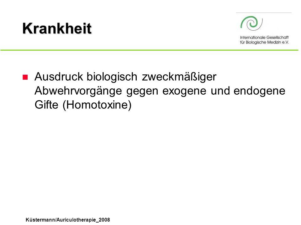 Krankheit Ausdruck biologisch zweckmäßiger Abwehrvorgänge gegen exogene und endogene Gifte (Homotoxine)